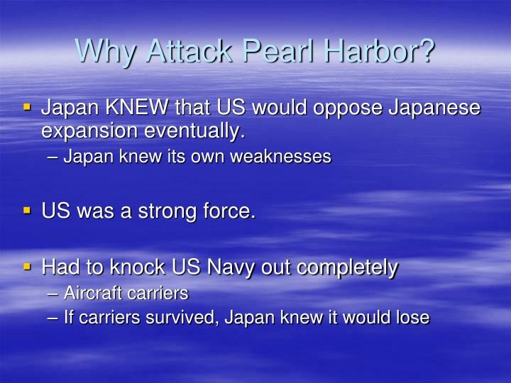 Why Attack Pearl Harbor?