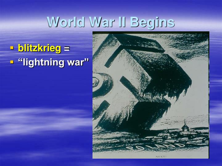World war ii begins1