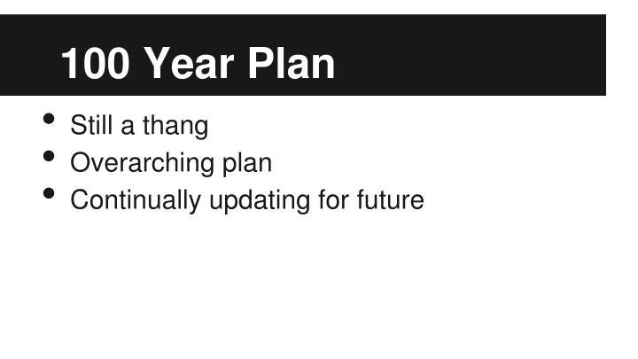 100 Year Plan