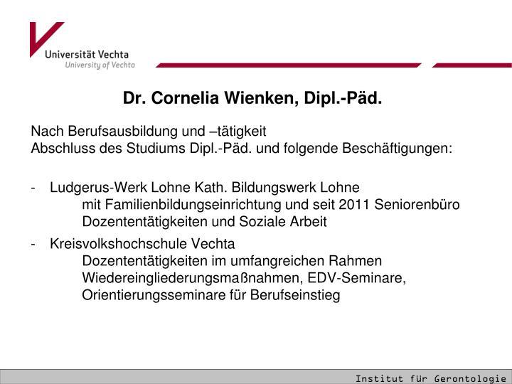 Dr. Cornelia