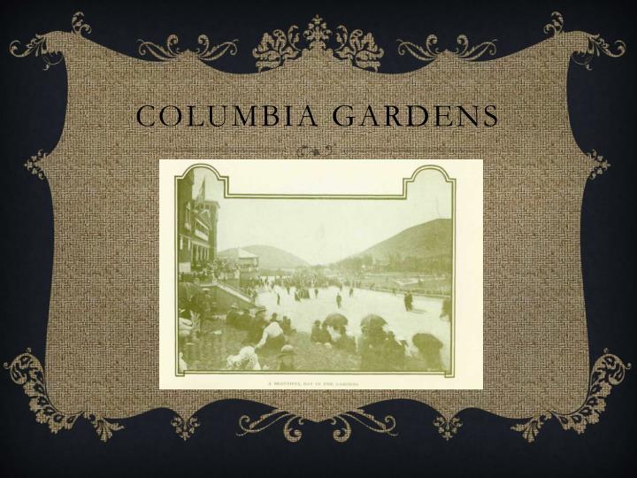 Columbia Gardens
