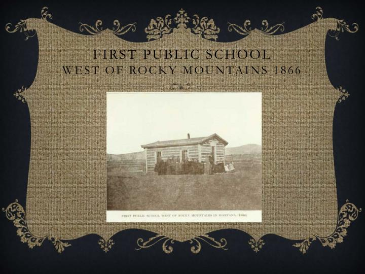 First public school west of rocky mountains 1866