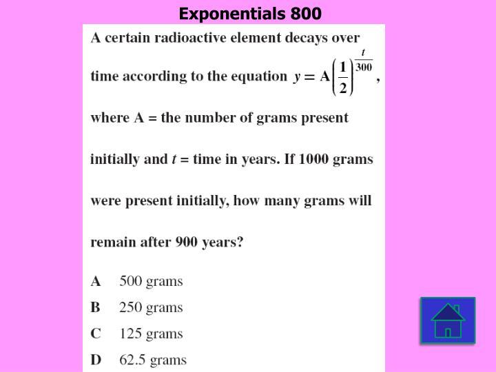 Exponentials 800