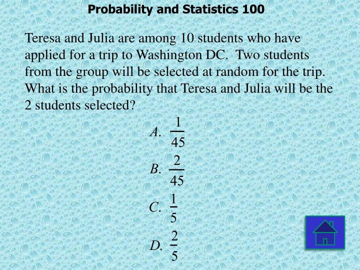 Probability and Statistics 100