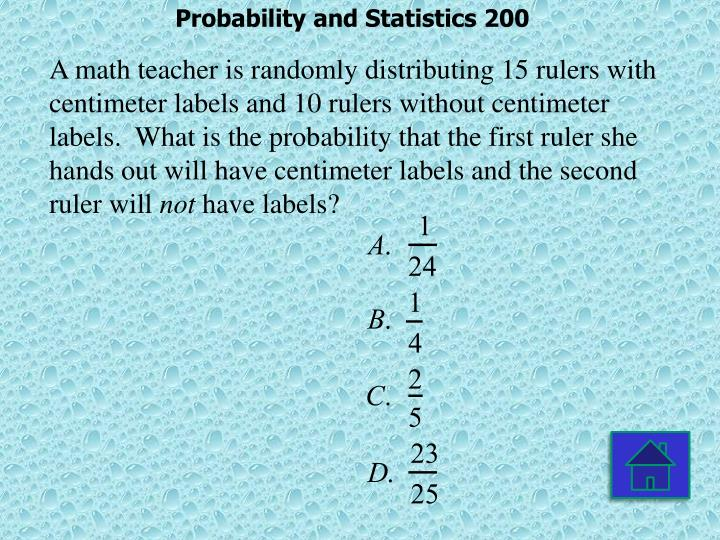 Probability and Statistics 200