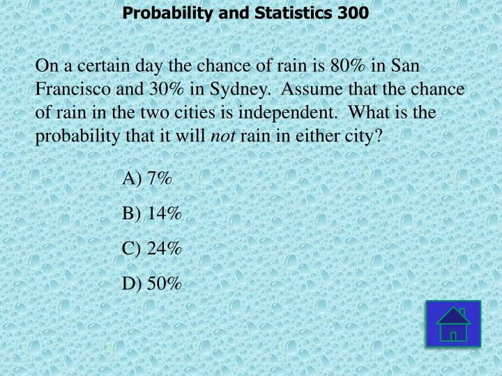 Probability and Statistics 300