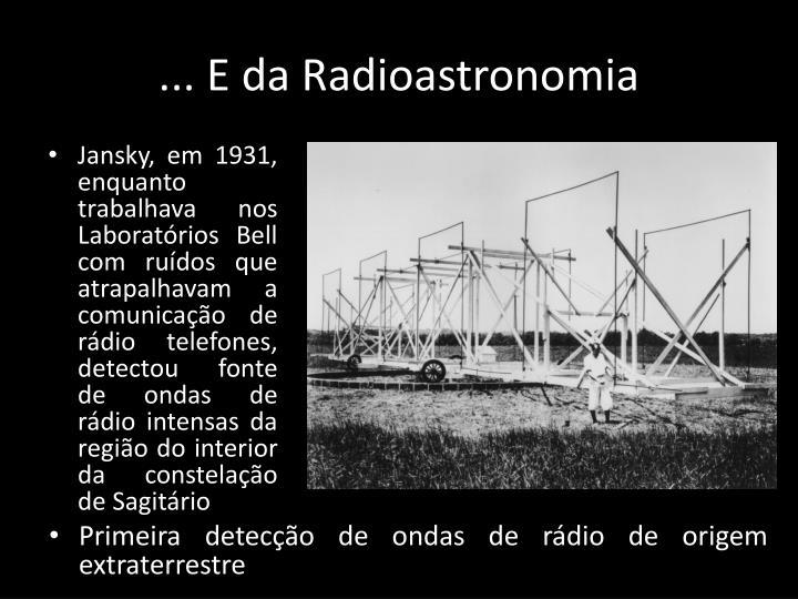 ... E da Radioastronomia