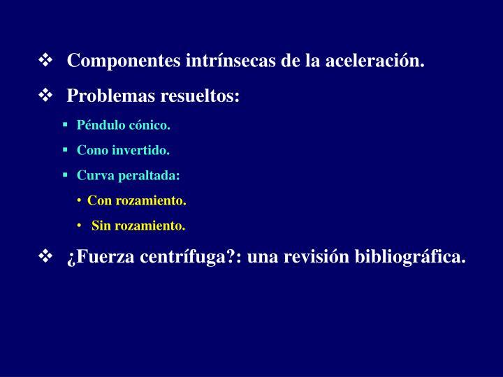Componentes intrínsecas de la aceleración.
