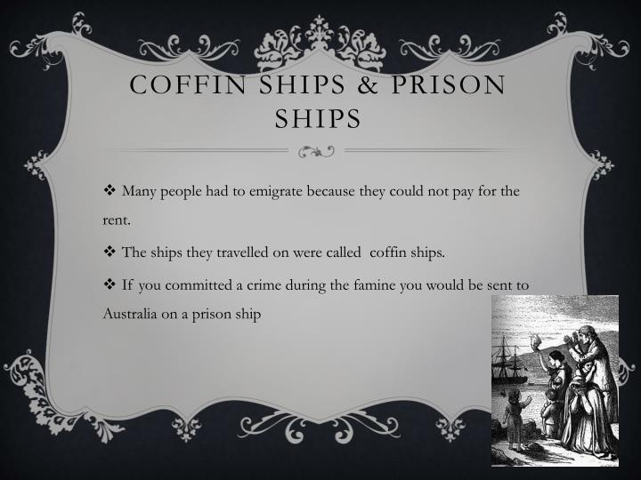 Coffin ships & prison ships
