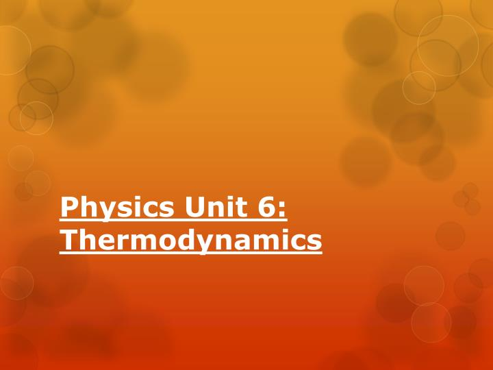 Physics unit 6 thermodynamics