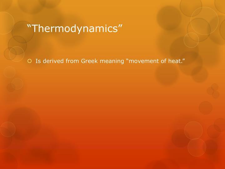 """Thermodynamics"""