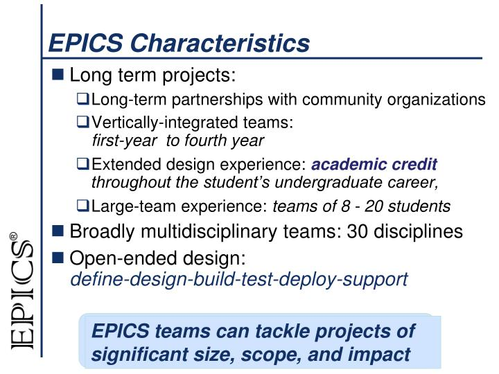 EPICS teams can tackle projects of significant size, scope, and impact