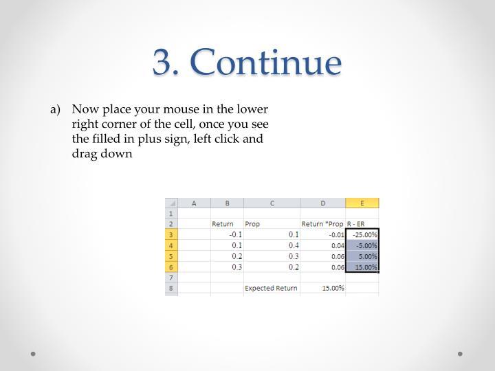 3. Continue