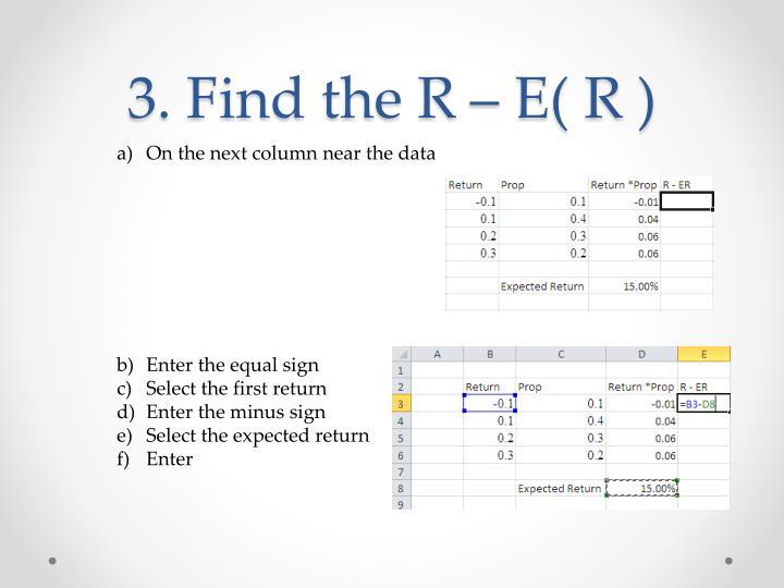3. Find the R – E( R )