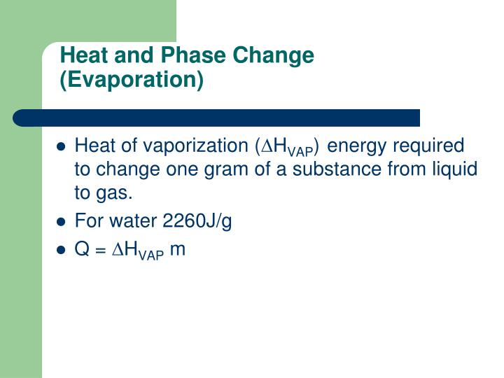 Heat and Phase Change (Evaporation)