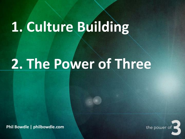 1 culture building 2 the power of three