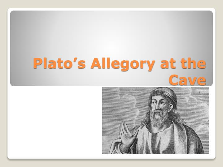Plato s allegory at the cave