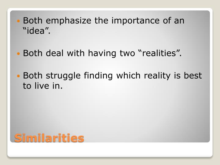 "Both emphasize the importance of an ""idea""."