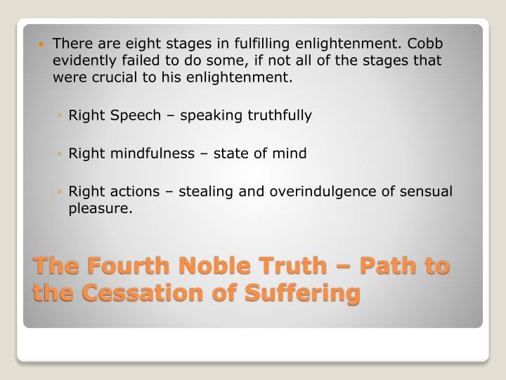 There are eight stages in fulfilling enlightenment. Cobb evidently failed to do