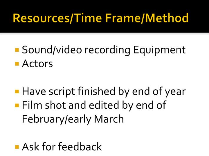 Resources/Time Frame/Method
