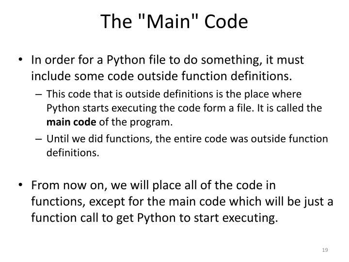 """The """"Main"""" Code"""