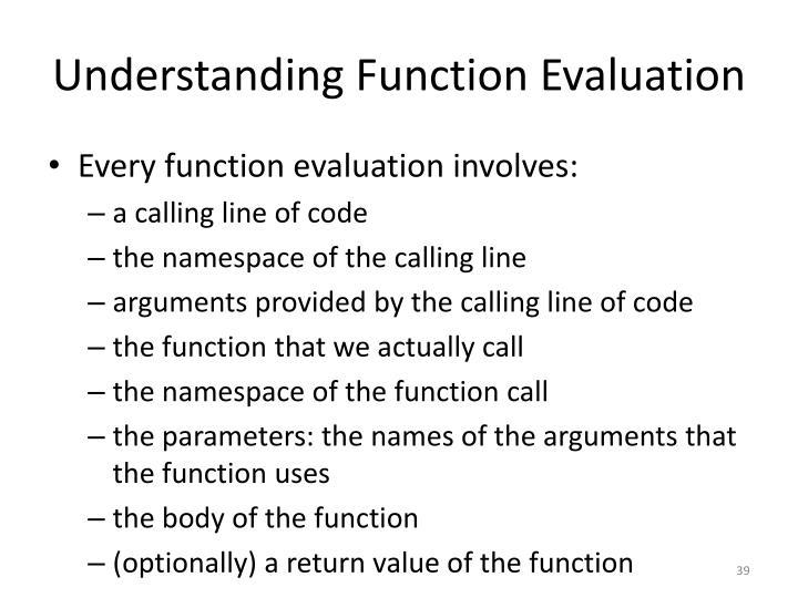 Understanding Function Evaluation