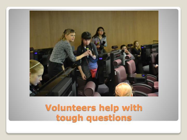 Volunteers help with