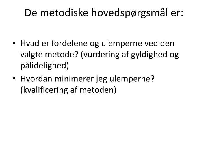 De metodiske hovedspørgsmål er: