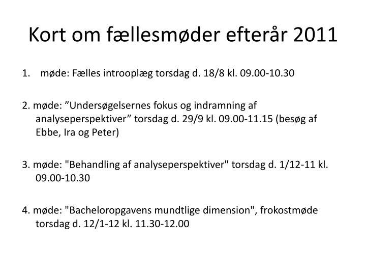 Kort om fællesmøder efterår 2011