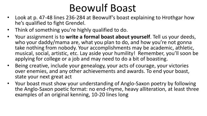 beowulf boasting Beowulf takes off his armor and makes a boast that he will fight grendel one on one without armor 'i claim myself no poorer in war-strength, war works.