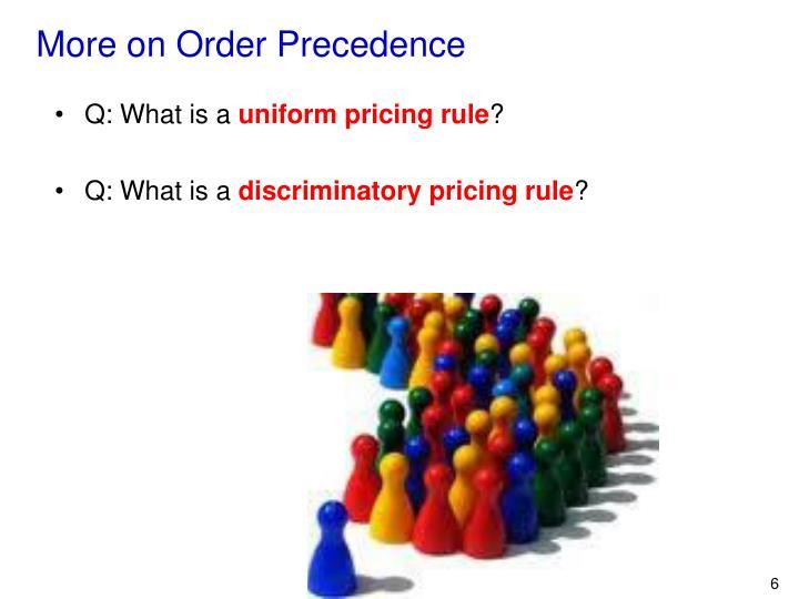 More on Order Precedence