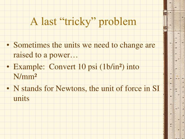 """A last """"tricky"""" problem"""
