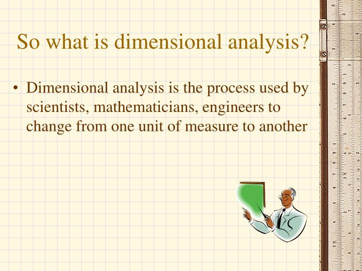 So what is dimensional analysis