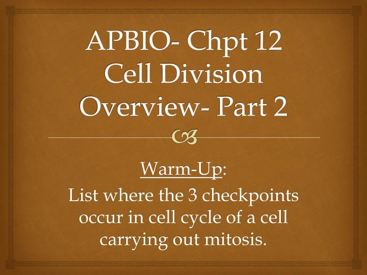 Apbio chpt 12 cell division overview part 2