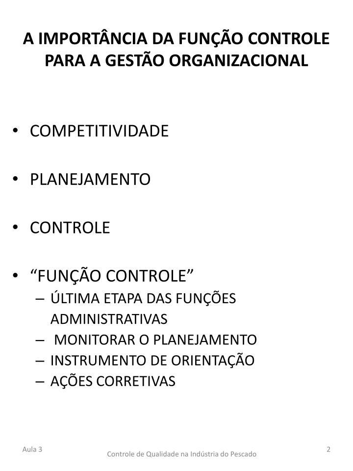 A IMPORTÂNCIA DA FUNÇÃO CONTROLE PARA A GESTÃO ORGANIZACIONAL