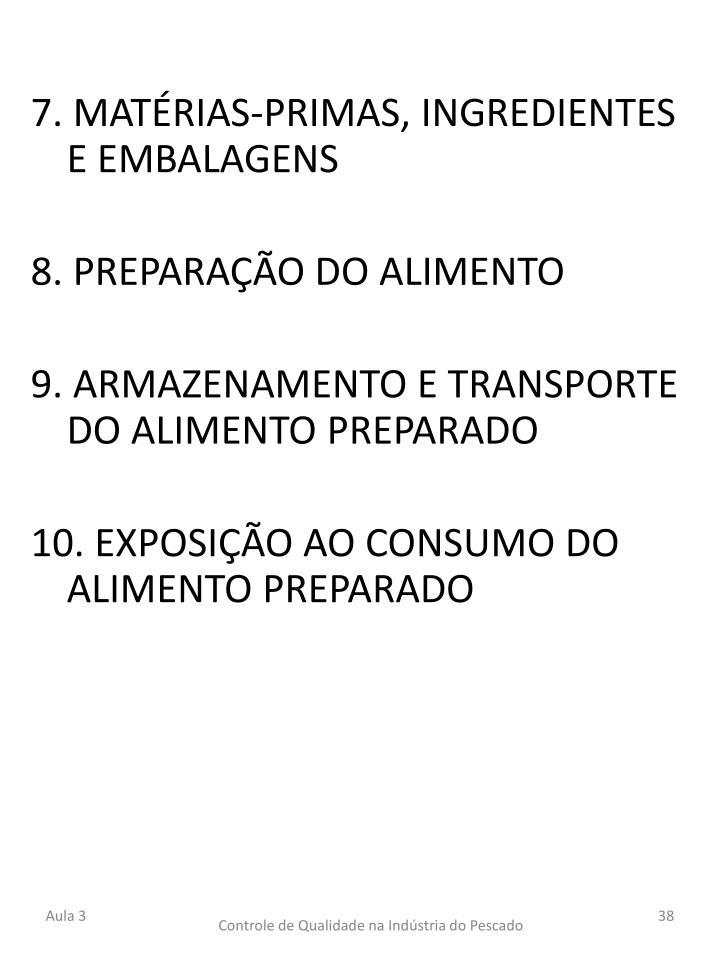 7. MATÉRIAS-PRIMAS, INGREDIENTES E EMBALAGENS