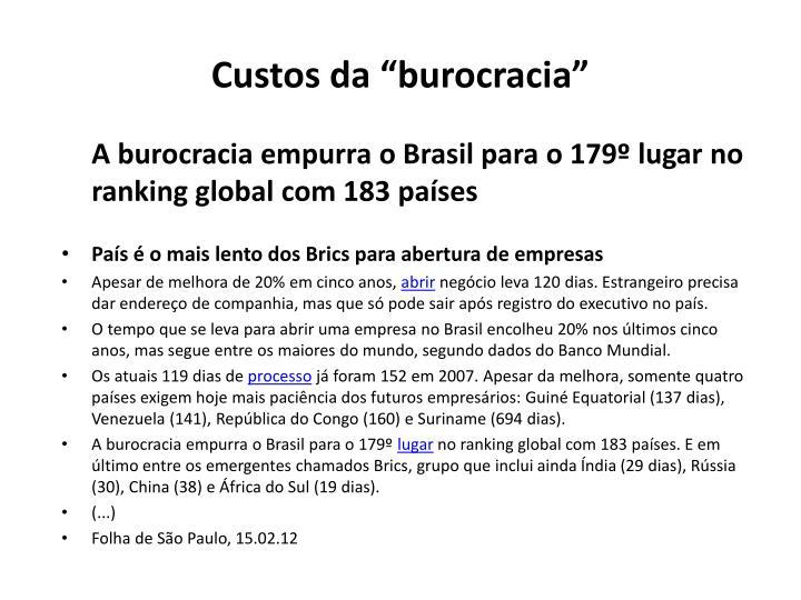 "Custos da ""burocracia"""