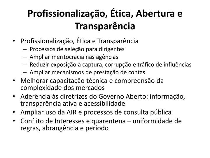 Profissionalização, Ética, Abertura e Transparência