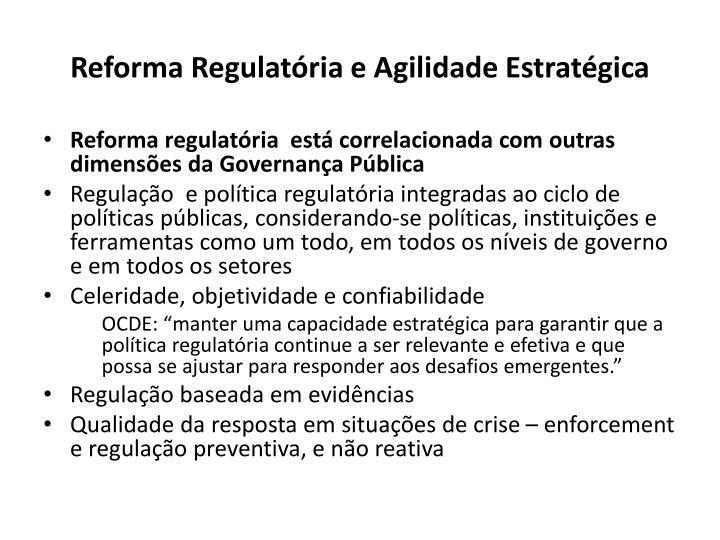 Reforma Regulatória e Agilidade Estratégica