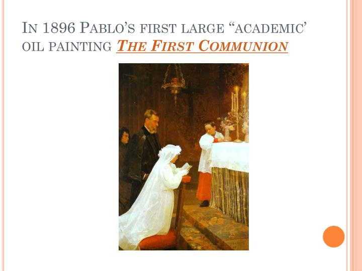 "In 1896 Pablo's first large ""academic' oil painting"