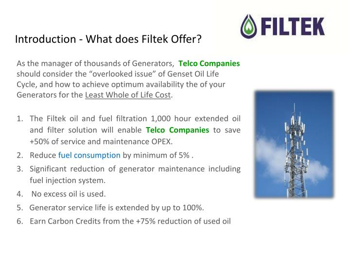 Introduction - What does Filtek Offer?
