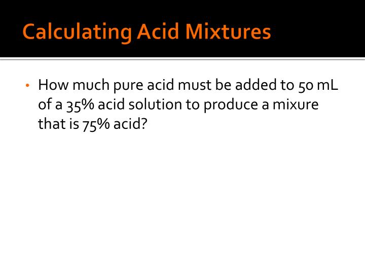 Calculating Acid Mixtures
