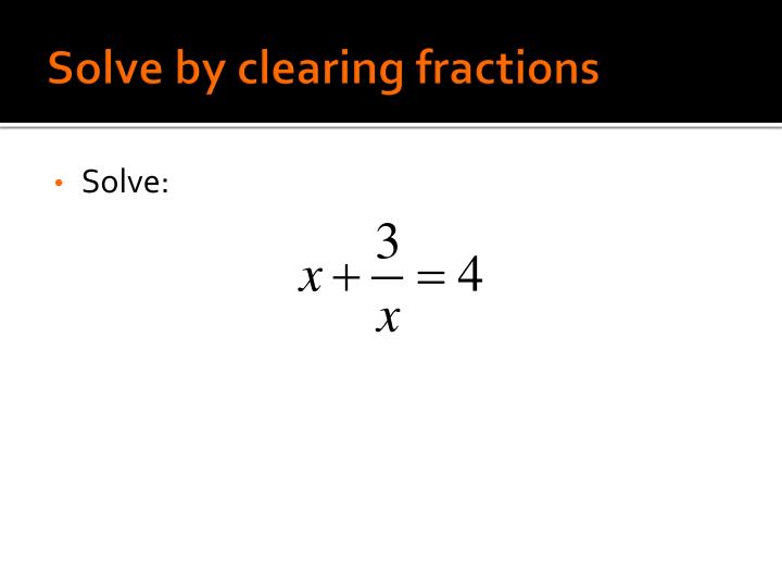 Solve by clearing fractions