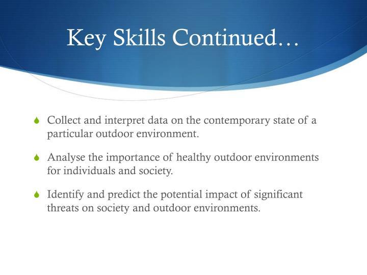 Key Skills Continued…