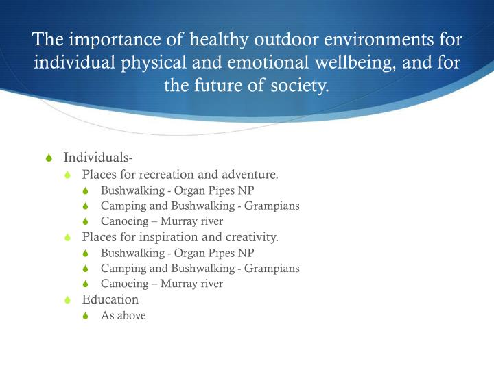The importance of healthy outdoor environments for individual physical and emotional wellbeing, and