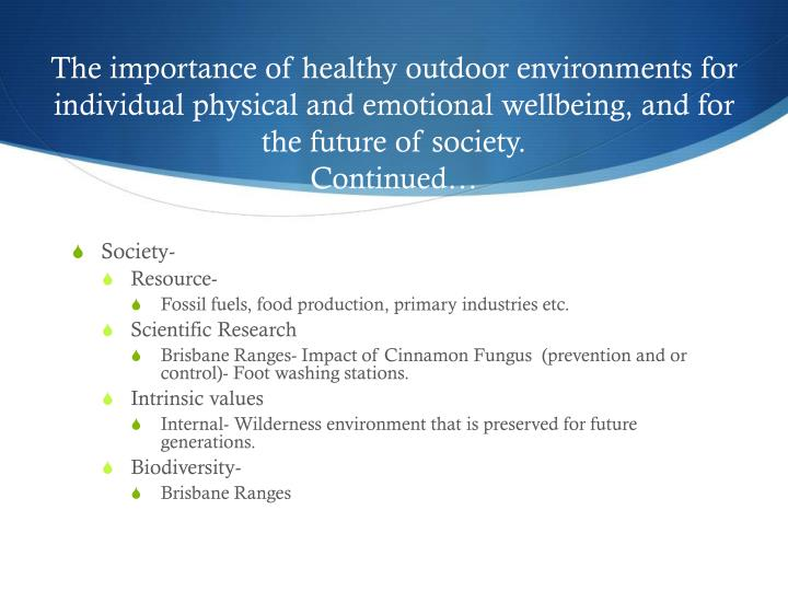 The importance of healthy outdoor environments for individual physical and emotional wellbeing, and for the future of society.