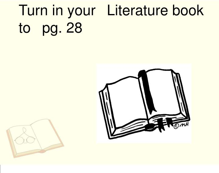 Turn in your Literature book to pg. 28