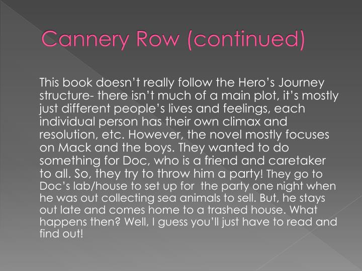 Cannery Row (continued)