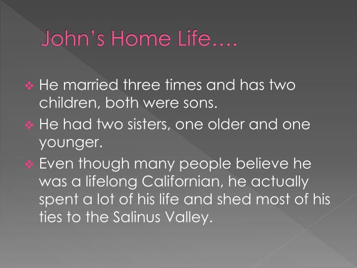 John's Home Life….