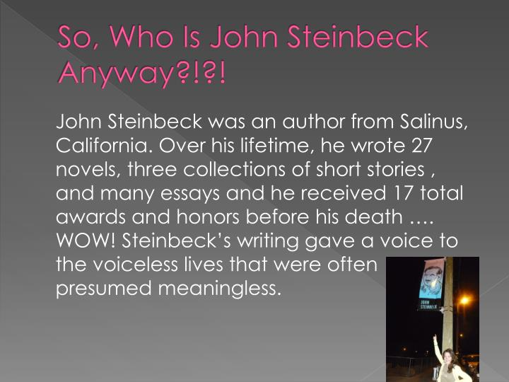 So who is john steinbeck anyway